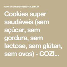 Cookies super saudáveis (sem açúcar, sem gordura, sem lactose, sem glúten, sem ovos) - COZINHANDO PARA 2 OU 1