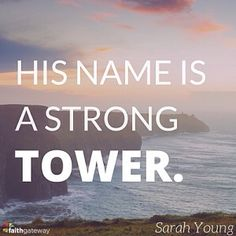 His name is a Strong Tower ... Sarah Young