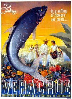 Veracruz Mexico travel poster | For fishing... in a setting of flowers and music. Veracruz, Mexico. Departamento de Turismo de la Secretaria de Gobernacion. Circa 1940-1960.