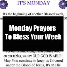 Monday Prayers To Bless Your Week Monday Morning Blessing, Monday Morning Quotes, Morning Blessings, Morning Prayers, Prayer Prayer, Prayer Quotes, Bible Quotes, Prayer For The Day, Prayer For Family