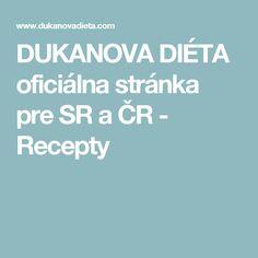 DUKANOVA DIÉTA oficiálna stránka pre SR a ČR - Recepty