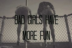 Bag girls have more fun quotes quote girl cool girly quotes girly quote bad girls quote