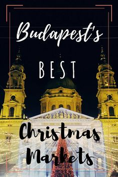 Fun fact: Budapest is FULL of amazing Christmas Markets. Here are some of the best!