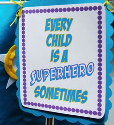 Every child is a superhero sometimes!