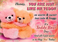 You are as cute and huggy like a teddy . . . I wanna hug you on teddy bear day ! Happy Teddy Bear Day, Teddy Bear Hug, Teddy Day, Big Teddy, Cute Teddy Bears, Valentine Day Week, Teddy Bear Quotes, Love Ecards, Cute Hug