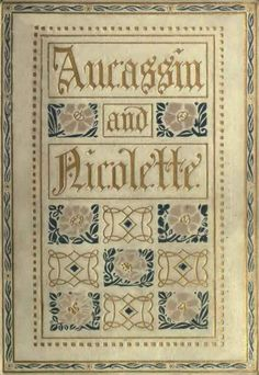 Aucassin & Nicolette' translated from the old French by Eugene Mason; with coloured illustrations by Maxwell Armfield. Published 1910 by J.M. Dent & Sons, London.