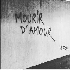 #citation #quote #mourir #amour #amoureux #citations #instacitation #beautiful #mur #tag
