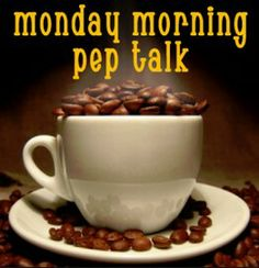 """""""Monday morning pep talk"""" I'd say it's working! #coffee"""