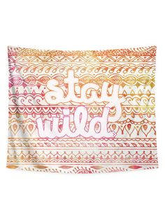 Stay Wild Tapestry by Pip