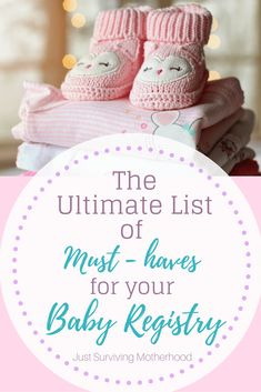 The Ultimate List of Must Haves For Your Baby Registry | justsurvivingmotherhood.com