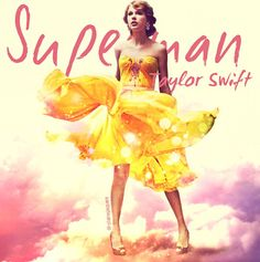 Superman Taylor Swift cover edit by Claire Jaques