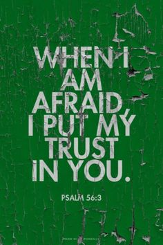 When I am afraid, I put my trust in you. Amen! www.reachavillage.org