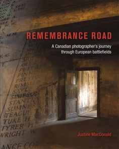 Remembrance Road A Canadian Photographer's journey through European battlefields by Justine MacDonald and Publisher SSP Publications. Save up to by choosing the eTextbook option for ISBN: The print version of this textbook is ISBN: Fiction Writing, Textbook, Nonfiction, This Book, Journey, Peace, Nova Scotia, Authors, Books