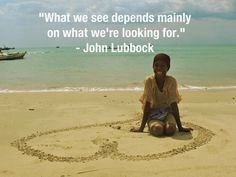 """What we see depends mainly on what we're looking for."" - John Lubbock #looking #volunteer #CCS"