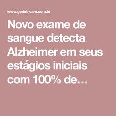 Novo exame de sangue detecta Alzheimer em seus estágios iniciais com 100% de…
