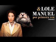 Lole y Manuel. Por primera vez - YouTube