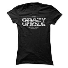 Crazy Uncle T Shirt, I'm Your Crazy Uncle Tee, I'm The Crazy Uncle Everyone Warned You About T Shirts, Hoodies. Get it now ==► https://www.sunfrog.com/LifeStyle/Crazy-Uncle-T-Shirt-Im-Your-Crazy-Uncle-Tee-Im-The-Crazy-Uncle-Everyone-Warned-You-About-T-Shirt.html?57074 $19