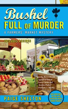 Bushel Full of Murder by Paige Shelton | PenguinRandomHouse.com  Amazing book I had to share from Penguin Random House