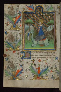 "Amherst Hours, ""St. Margaret"" (with dragons) Walters Manuscript W.167, fol. 101v ~ This book of hours was written in Dutch in the fifteenth century for the use of Utrecht. The Hours of the Virgin and of the Cross are accompanied here by the Dutch translation of Henry Suso's ""Cursus aeternae sapientiae,"" a text that was particularly popular for private devotion in the Netherlands."