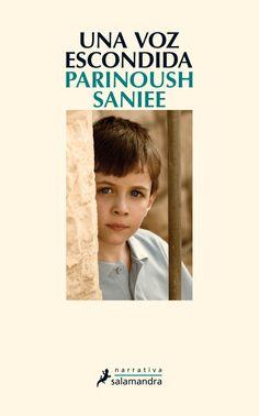 """""""Una voz escondida"""" Parinoush Saniee.Tras el extraordinario éxito obtenido con el El libro de mi destino, donde dio voz a las mujeres iraníes oprimidas por el fanatismo religioso, Parinoush Saniee aborda en su segunda novela las aciagas secuelas de la insensibilidad y la ignorancia. Basándose en el caso real de un niño que no habló hasta cumplir los siete años, Saniee toma el pulso a la sociedad de su país con una historia en la que el silencio cobra la fuerza de un grito de protesta."""