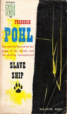 Slave Ship by Frederik Pohl (Ballantine:1957)