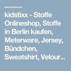 kidstixx - Stoffe Onlineshop, Stoffe in Berlin kaufen, Meterware, Jersey, Bündchen, Sweatshirt, Veloursaufbügler