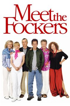 Meet the Fockers  This one is OK a little funny