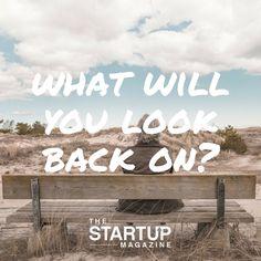 What will you look back on?   #TSMSmart #startupmag #startup #entrepreneur #business #motivation #motivationalquotes #working #biz #photooftheday #photo #quotes #startupmagazine #inspiration #quote #inspirationalquote #justdoit #powerthroughthedailygrind