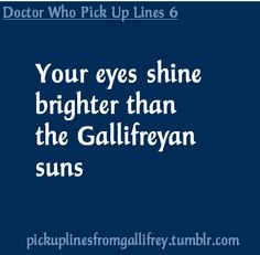 doctor who pick up lines | Tumblr