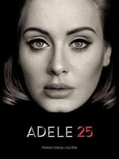 Adele 25: Piano/Vocal/guitar Artist Songbook