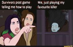 MFW survivors keep telling me how to play killer in DBD - Dead by Daylight (DBD) Memes Funny Horror, Horror Films, Horror Art, Creepy Games, Video Game Memes, Movie Memes, Nightmare On Elm Street, Tell Me, Best Games