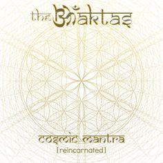 The Bhaktas - Cosmic Mantra Reincarnated - 2015