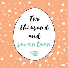 Two thousand and seventeen Hatch Art, Seventeen, Egg, Typography, Eggs, Letterpress Printing, Egg As Food, Fonts