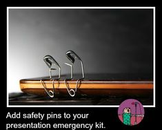 Safety pins are a good item to add to your presentation emergency kit. They can be used to fasten wireless microphone packs or to tighten loose fitting clothes. Public Speaking Tips, Safety Pins, Speakers, Kit, Loudspeaker