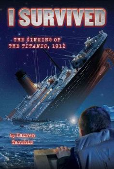 The sinking of the Titanic, 1912. (I Survived Book 1) by Lauren Tarshis.  Click the cover image to check out or request the children's books kindle.