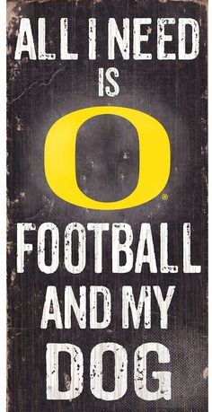"""$14 - NCAA Oregon Ducks Football & My Dog Sign - Dog and football lovers rejoice, this Oregon Ducks sign combines the best of both worlds. """"All I Need is Football and My Dog"""" text Painted in team colors Distressed look 12"""" x 6"""" MDF wood Wipe clean Imported Shop our full assortment of Oregon Ducks items here. When you're a fan, you're family! Size: One Size. Color: Multicolor."""