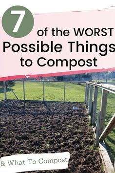 Here are seven of the worst things to compost. This doesnt mean they are the only things you should not add. Plus here is what is good for your compost. #ffg #frugal #compost #garden #gardening #ideas #gardener #homestead #homesteading