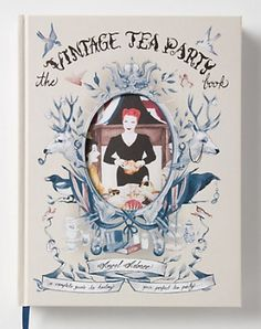 English Muse Giveaway: The Vintage Tea Party Book