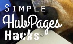 Hubpages Hacks - Simple Tips for Improving Your Articles