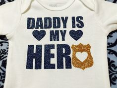 Daddy Is My Hero Police Baby Onesie Baby by HappyTuesdaySigns
