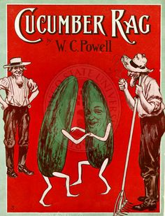 Cucumber rag, 1910. Vince Meades Sheet Music Collection.