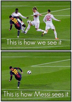 Messi... So true!!!