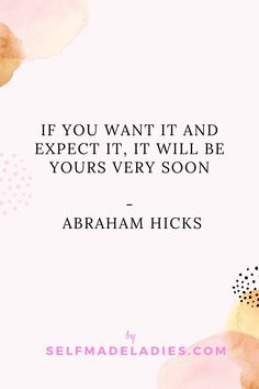 If you want it and expect it, it will be yours very soon - Abraham Hicks Quotes