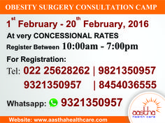 ‪#‎Obesity‬ Surgery ‪#‎Consultation‬ ‪#‎Camp‬. Resister Today to Enjoy Discounts. To Register: Call us @ +91 22 25628262 | 9821350957 |+91 8454036555 Whatsapp 9321350957 Email-Id: info@aasthahealthcare.com Visit at: www.aasthahealthcare.com ‪#‎aasthahealthcare‬ ‪#‎health‬ ‪#‎weightloss‬