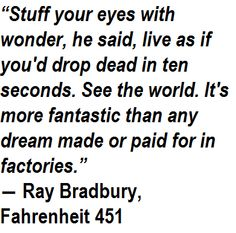 Quotes From Fahrenheit 451 The Magic Is Only In What Books Say How They Stitched The Patches