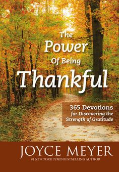 The NOOK Book (eBook) of the The Power of Being Thankful: 365 Devotions for Discovering the Strength of Gratitude by Joyce Meyer at Barnes & Noble.