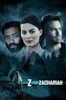 Trailer, clips and poster for the post-apocalyptic drama Z FOR ZACHARIAH starring Margot Robbie, Chiwetel Ejiofor and Chris Pine. Film 2015, 2015 Movies, Hd Movies, Movies To Watch, Movies Online, Movies And Tv Shows, Suspense Movies, Movies Free, Chris Pine