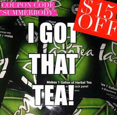 Lose 5lbs in 5 days!  $15 off of tea! Order yours Today! Keneepayne@gmail.com