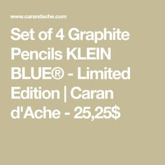 Set of 4 Graphite Pencils KLEIN BLUE® - Limited Edition | Caran d'Ache - 25,25$ Yves Klein, The Entire Universe, Stationery Pens, Limited Collection, Klein Blue, Ballpoint Pen, Graphite, Pencil, Pure Products