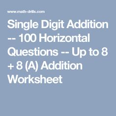 Single Digit Addition -- 100 Horizontal Questions -- Up to 8 + 8 (A) Addition Worksheet
